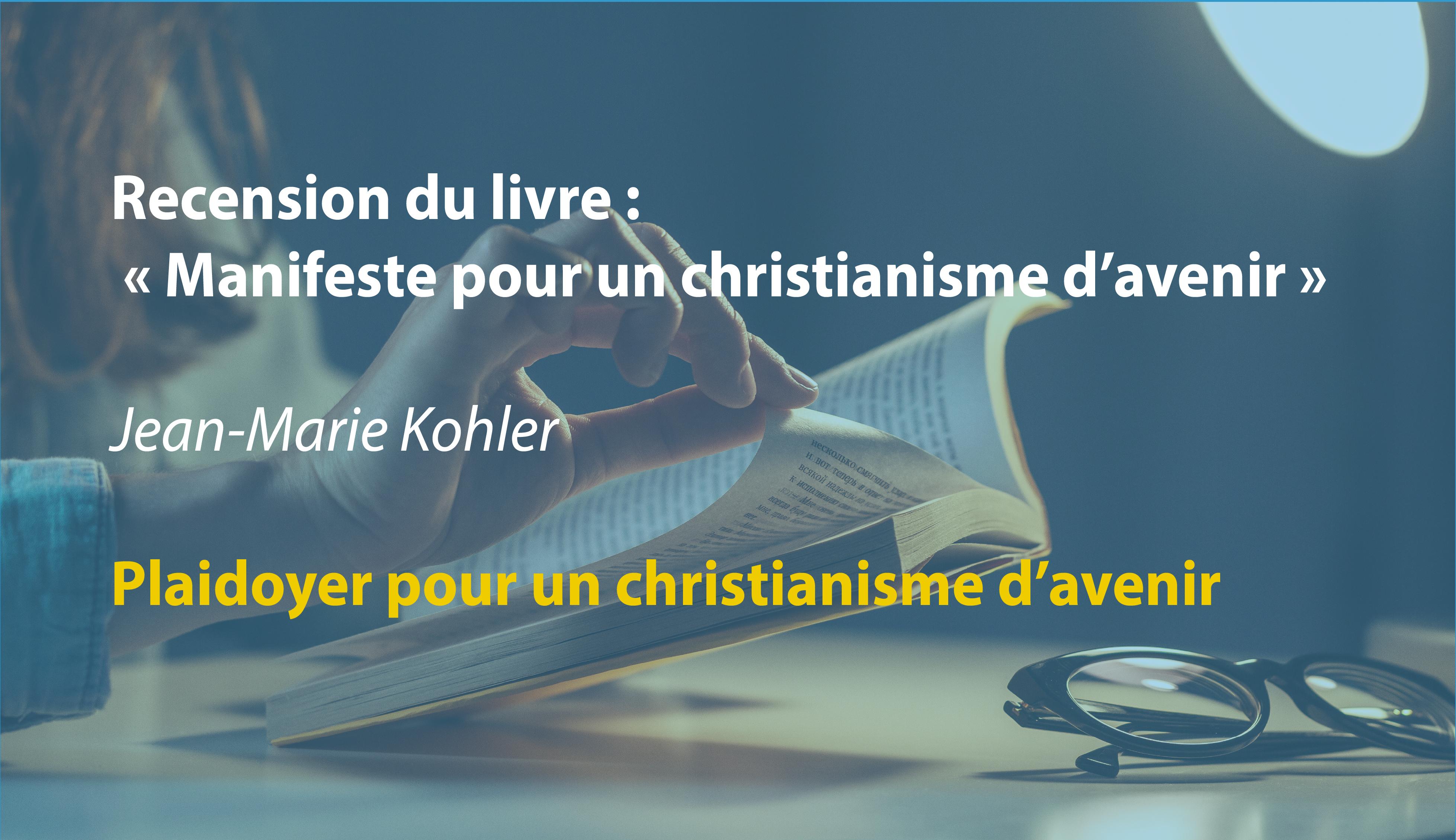 Recension du livre : «Manifeste pour un christianisme d'avenir» par Jean-Marie Kohler